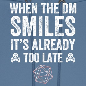 when the dm smiles it's already too late - Men's Hoodie
