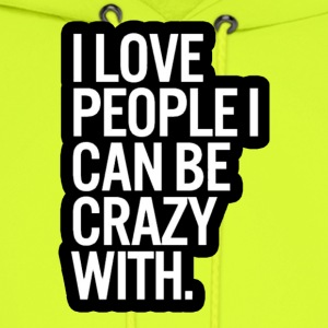 Ahhhhhh, crazy people ❤❤ - Men's Hoodie
