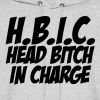 HBIC Head Bitch In Charge - Men's Hoodie
