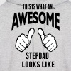 THIS IS WHAT AN AWESOME STEPDAD LOOKS LIKE - Men's Hoodie