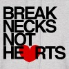 Break Necks Not Hearts - Men's Hoodie
