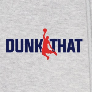 DUNK THAT - Men's Hoodie