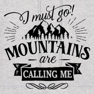 I must go mountains are calling me - hiking nature - Men's Hoodie