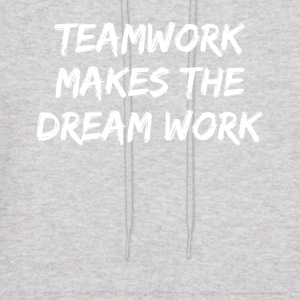 team work makes the dream work - Men's Hoodie