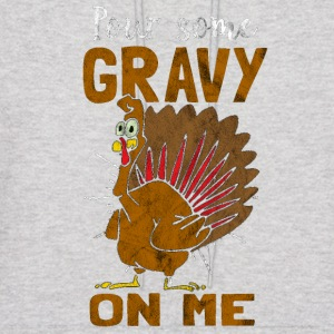 Pour some gravy on me - gift for thanksgiving - Men's Hoodie