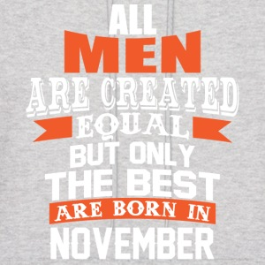 All Men Are Created Equal But Only in November - Men's Hoodie