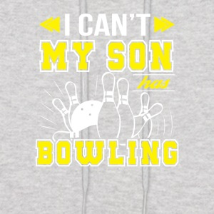 I Cant My Son Has Bowling Bowling Mom - Men's Hoodie