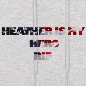 HEATHER IS MY HERO RIP - Men's Hoodie