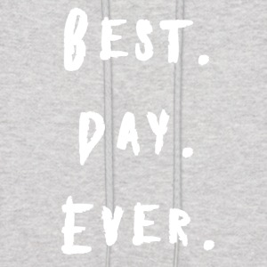 BEST DAY EVER PARTY BIRTHDAY WEDDING BACHELOR - Men's Hoodie