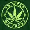In Weed We Trust - Men's Hoodie