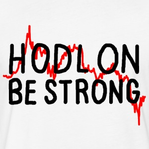 Hodl On Be Strong (black text)