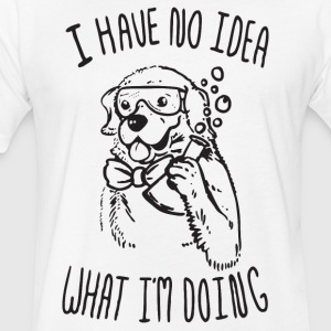 I Have No Idea What I Am Doing - Fitted Cotton/Poly T-Shirt by Next Level