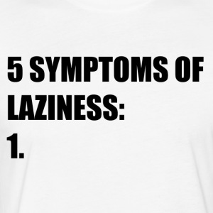 5 SYMPTOMS OF LAZINESS - Fitted Cotton/Poly T-Shirt by Next Level