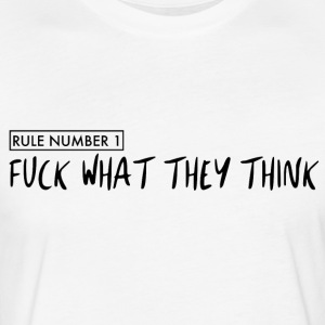 Rule Number 1 - Fuck What They Think - Simple - Fitted Cotton/Poly T-Shirt by Next Level