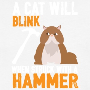A Cat Will Blink When Struck With A Hammer T Shirt - Fitted Cotton/Poly T-Shirt by Next Level