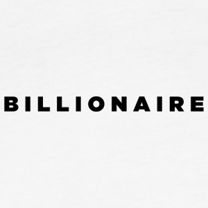 Billionaire - Block Text Design (Black Letters) - Fitted Cotton/Poly T-Shirt by Next Level