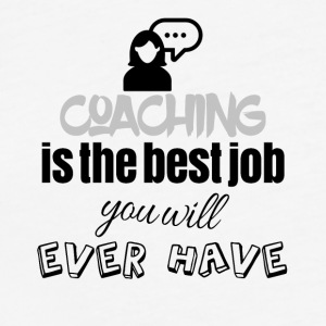 Coaching is the best job you will ever have - Fitted Cotton/Poly T-Shirt by Next Level
