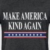 MAKE AMERICA KIND AGAIN - Fitted Cotton/Poly T-Shirt by Next Level