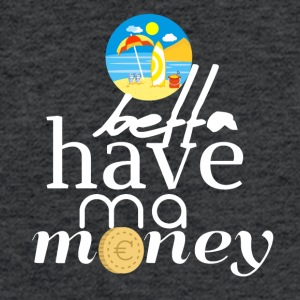 Bitch better have my money - Fitted Cotton/Poly T-Shirt by Next Level