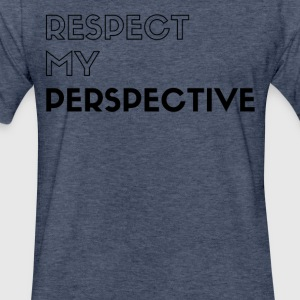RespectMyPerspective - Fitted Cotton/Poly T-Shirt by Next Level