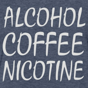 Alcohol Coffee Nicotine - Fitted Cotton/Poly T-Shirt by Next Level