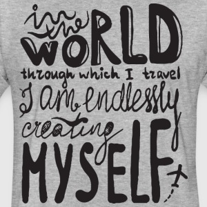 I am endlessly creating myself - Fitted Cotton/Poly T-Shirt by Next Level