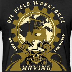 Oil Rig Workforce Keep The World Moving - Fitted Cotton/Poly T-Shirt by Next Level