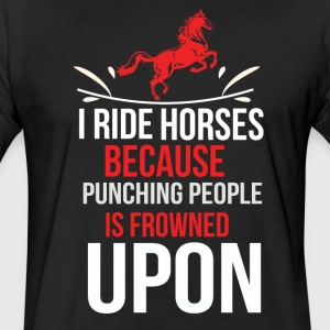 Horse T Shirt I ride Horses because punching peo - Fitted Cotton/Poly T-Shirt by Next Level