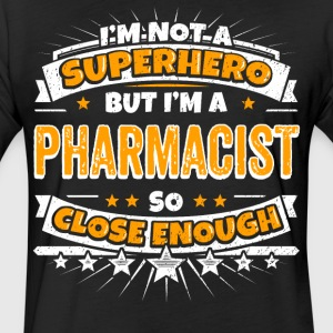 Not A Superhero But A Pharmacist - Fitted Cotton/Poly T-Shirt by Next Level