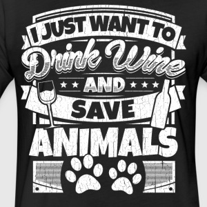I just want to drink wine and save animals shirt - Fitted Cotton/Poly T-Shirt by Next Level