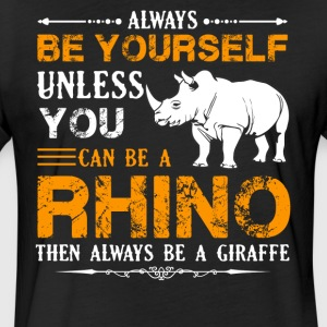 Always Be A Rhino Shirt - Fitted Cotton/Poly T-Shirt by Next Level