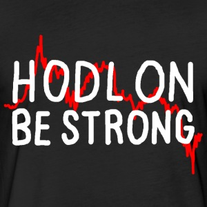 Hodl On Be Strong (white text)