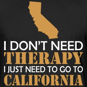 I Dont Need Therapy I Just Want To Go California - Fitted Cotton/Poly T-Shirt by Next Level