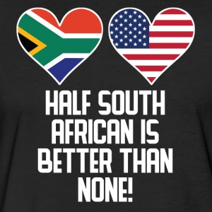 Half South African Is Better Than None - Fitted Cotton/Poly T-Shirt by Next Level
