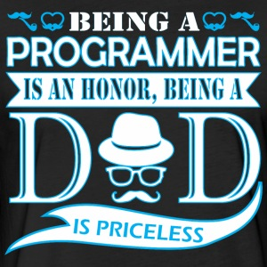 Being Programmer Is Honor Being Dad Priceless - Fitted Cotton/Poly T-Shirt by Next Level