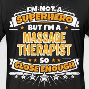 Not A Superhero But A Massage Therapist - Fitted Cotton/Poly T-Shirt by Next Level