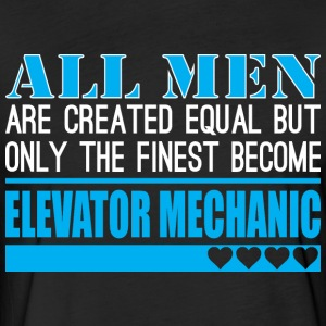 All Men Created Equal Finest Elevator Mechanic - Fitted Cotton/Poly T-Shirt by Next Level