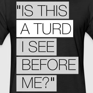 Classic and Funny Quote - Fitted Cotton/Poly T-Shirt by Next Level