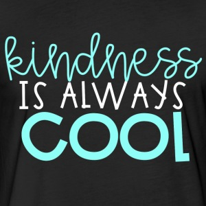 Kindness is Always Cool - Fitted Cotton/Poly T-Shirt by Next Level