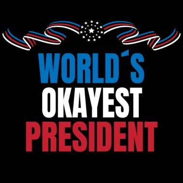 88a6f28b World Okayest President Funny Gift Policy Best - Unisex Poly Cotton T-Shirt