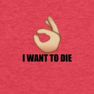 I Want To Die Ok Hand - Fitted Cotton/Poly T-Shirt by Next Level