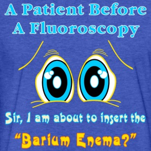 Patient And A Barium Enema - Fitted Cotton/Poly T-Shirt by Next Level