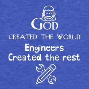 God created the world but engineers are the best - Fitted Cotton/Poly T-Shirt by Next Level