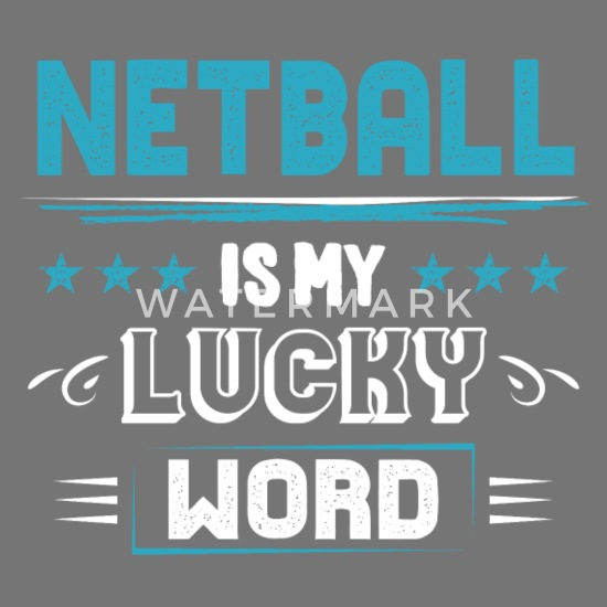 Netball Lucky Word Cool Sayings Quotes Pun Gifts Computer ...