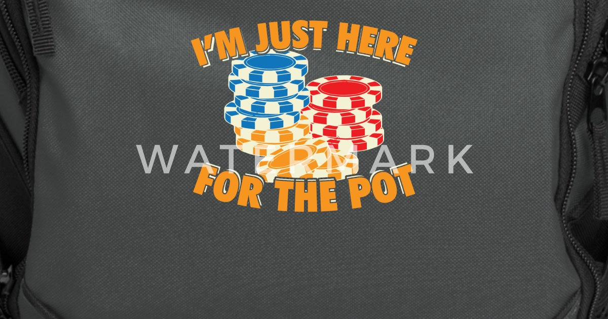 Funny Poker Just Here For The Pot Computer Backpack | Spreadshirt