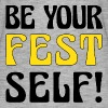 Be Your Fest Self comfy shirt - Women's Flowy T-Shirt