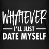 Whatever - I'll Just Date Myself - Women's Flowy T-Shirt