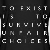 The OA - To Exist Is To Survive Unfair Choices - Women's Flowy T-Shirt