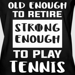 Strong Enough T Shirt, Old Enough T Shirt - Women's Vintage Sport T-Shirt