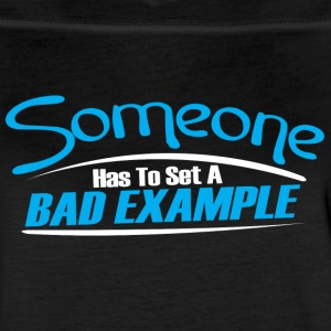 Someone has to set a bad example - Women's Vintage Sport T-Shirt